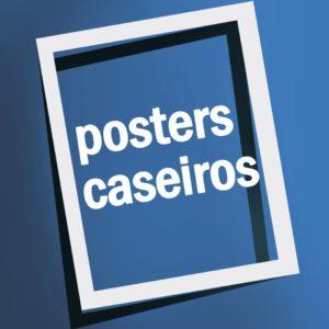 Posters Caseiros by Edgar Ascenção